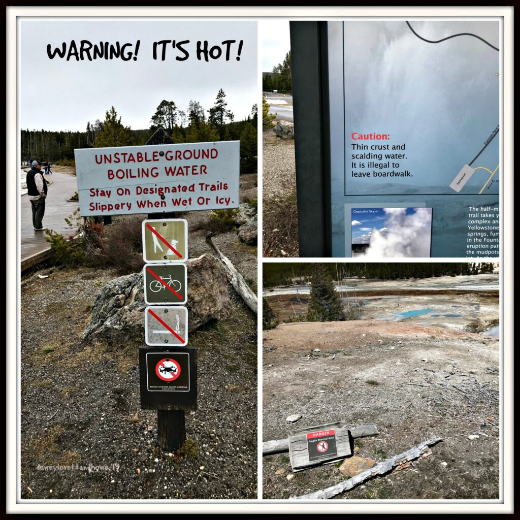 Just some of the many cautionary signs at Yellowstone National Park